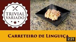 video receita carreteiro linguica